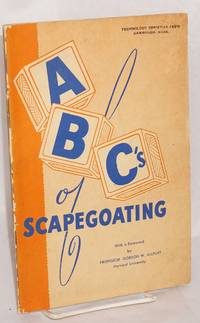 ABC's of scapegoating with a foreword by Professor Gordon W. Allport