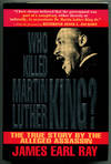 image of WHO KILLED MARTIN LUTHER KING? The True Story by the Alleged Assassin
