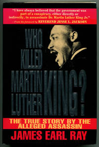 WHO KILLED MARTIN LUTHER KING? The True Story by the Alleged Assassin by  James Earl Ray - Signed First Edition - (1992) - from Quill & Brush and Biblio.com