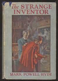 THE STRANGE INVENTOR: A CURIOUS ADVENTURE STORY..