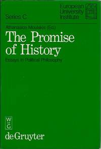 The Promise Of History: Essays in the Political Philosophy by Moulakis, Athanasios - 1986
