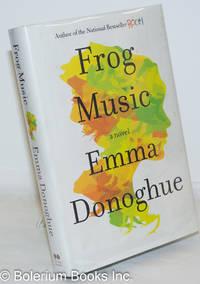 image of Frog Music a novel