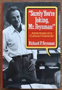 Surely You're Joking Mr. Feynman: Adventures of a Curious Character by Richard P. Feynman - Hardcover - Sixth printing - 1985 - from Shadyside Books and Biblio.com