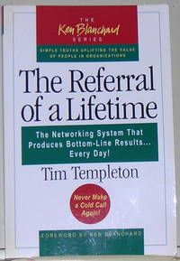 The Referral of a Lifetime The Networking System That Produces Bottom-Line Results Every Day (Ken Blanchard (Paperback))