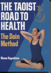 TAOIST ROAD TO HEALTH : THE DOIN METHOD Translated by Harry O'North