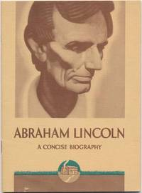 Abraham Lincoln: A Concise Biography