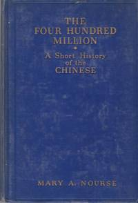 The Four Hundred Million: a Short History of the Chinese by  A  Mary - Hardcover - Second Edition - 1938 - from Clausen Books, RMABA (SKU: C070A)