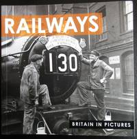 Railways (Britain in Pictures) by Ammonite Press - Paperback - 1st Edition  - 2012 - from Raffles Bookstore (SKU: Gr62.91)