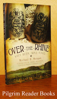 Over the Rhine: When Beer Was King.