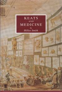 Keats and Medicine by  John) Hillas Smith: (Keats - First Edition - from Paul Brown Books (SKU: 29076)