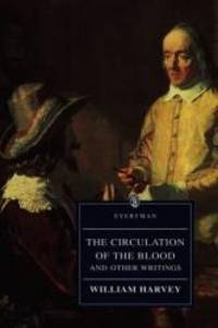 The Circulation of the Blood and Other Writings (Everyman Library) by William Harvey - 1993-01-08