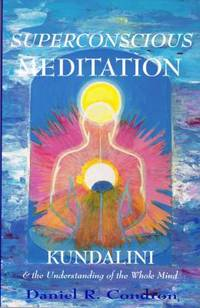image of Superconscious Meditation : Kundalini and the Understanding of the Whole Mind