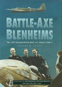 BATTLE-AXE BLENHEIMS: No 105 Squadron RAF at War 1940-1