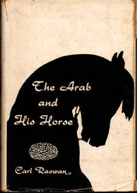 The Arab and His Horse by  Carl Raswan - Hardcover - 1955 - from Kenneth Mallory Bookseller. ABAA and Biblio.com