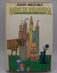 Once in Golconda: A True Drama of Wall Street 1920 1938
