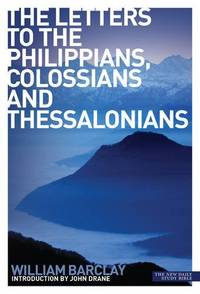 image of The Letters to the Philippians, Colossians and Thessalonians (New Daily Study Bible)