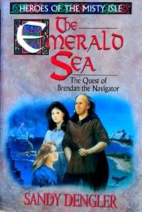 The Emerald Sea: The Quest of Brendan the Navigator Heroes of the Misty Isle S.