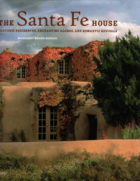 image of The Santa Fe House: Historic Residences, Enchanting Adobes and Romantic Revivals