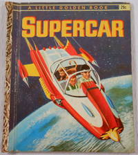 Supercar. A Little Golden Book