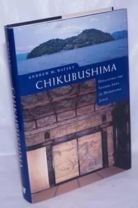 image of Chikubushima: Deploying the Sacred Arts in Momoyama Japan