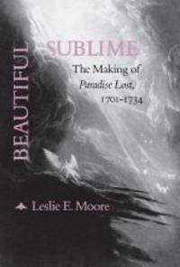 Beautiful Sublime: The Making of 'Paradise Lost,' 1701-1734