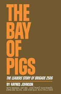image of The Bay of Pigs: The Leaders' Story of Brigade 2506