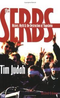 image of The Serbs: History, Myth and the Destruction of Yugoslavia (Yale Nota Bene)