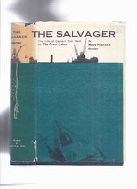 The Salvager:  The Life of Captain Tom Reid on The Great Lakes ( Salvage Operations of Lake Wrecks )(includes The St Lawrence River / Newfoundland )