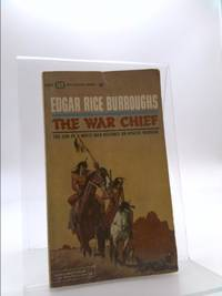 image of The War Chief [ First printing: June 1964 ] (the son of a white man becomes an apache warrior...)