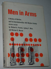 MEN IN ARMS: A History of Warfare and Its Interrelationships with Western Society (Revised Edition)