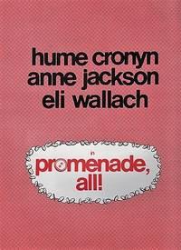"HUME CRONYM, ANNE JACKSON, ELI WALLACH IN ""PROMENADE ALL,""  A NEW COMEDY..."