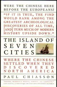 The Island of Seven Cities:  Where the Chinese Settled When They Discovered North America