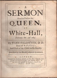 A sermon preached before the Queen at White-Hall, February the 27th 1690/1.