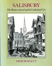 Salisbury: The History of an English Cathedral City