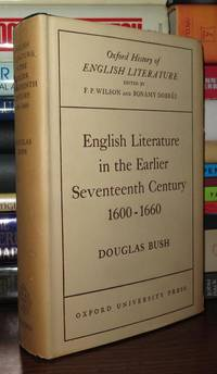 ENGLISH LITERATURE IN THE EARLIER SEVENTEENTH CENTURY 1600-1660 by  Douglas Bush - First Edition; Fourth Printing - 1952 - from Rare Book Cellar and Biblio.com