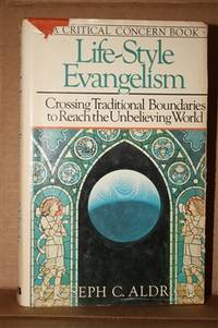 Life-Style Evangelism  Crossing Traditional Boundaries to Reach the  Unbelieving World
