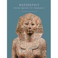 Hatshepsut : from Queen to Pharaoh