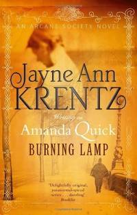 BURNING LAMP: The Arcane Society, Book 8 by  Amanda (Jayne Ann Krentz) Quick - Paperback - 2011 - from The Old Bookshelf and Biblio.com