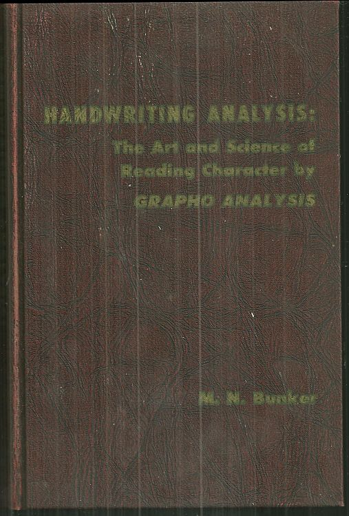 HANDWRITING ANALYSIS The Science of Determing Personality by Grapho Analysis, Bunker, M. N.