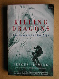 Killing Dragons. The Conquest Of The Alps.