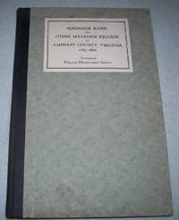 image of Marriage Bonds and Other Marriage Records of Amherst County, Virginia 1763-1800