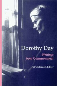 Dorothy Day: Writings from Commonweal