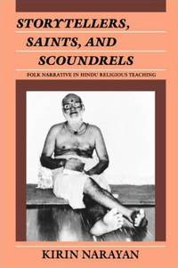 Storytellers, Saints, and Scoundrels : Folk Narrative in Hindu Religious Teaching