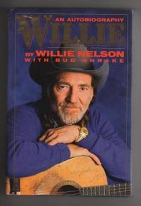 WILLIE.  An Autobiography by  Willie with Bud Shrake Nelson - First Edition. First Printing. - 1988 - from Collectible Book Shoppe and Biblio.co.uk