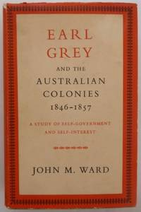Earl Grey and the Australian colonies 1846-1857 : a study of self-government and self-interest.