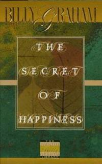 The Secret of Happiness by Billy Graham - Hardcover - 1997 - from ThriftBooks and Biblio.com
