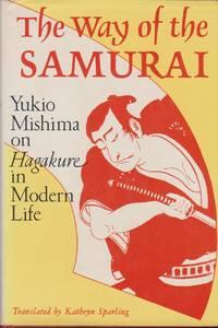 Way of the Samurai, The: Yukio Mishima on Hagakure in Modern Life