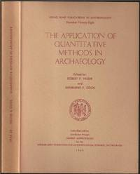 The Application of Quantitative Methods in Archaeology by Robert Fleming Heizer (1915-1979) and  Sherburne F. Cook - First - 1960 - from The Book Collector ABAA, ILAB (SKU: BOOKS003693)