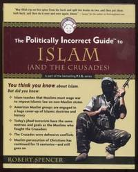 The Politically Incorrect Guide to Islam  ; and the Crusades