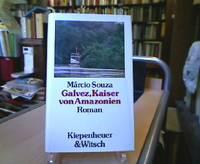 Galvez, Kaiser von Amazonien : [Leben u. wundersame Abenteuer d. Don Luiz Galvez Rodrigues de...